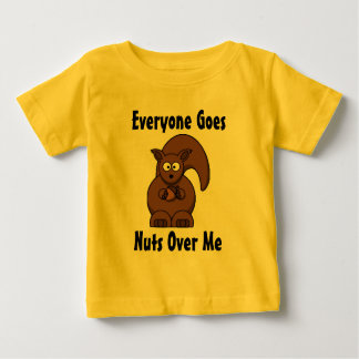 Everyone Goes Nuts Over Me Baby T-Shirt