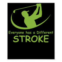 Everyone Has A Different Stroke Golf Poster