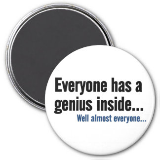 Everyone has a genius inside 3 inch round magnet
