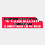 EVERYONE HAS THE RIGHT TO PURSUE HAPPINESS. BUMPER STICKERS