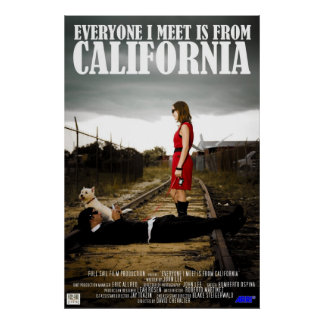 Everyone I Meet is from California Poster
