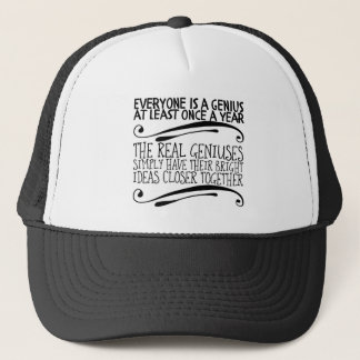 Everyone is a genius at least once a year. The Trucker Hat