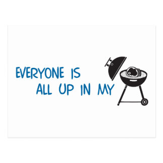 Everyone is all up in my Grill Postcard