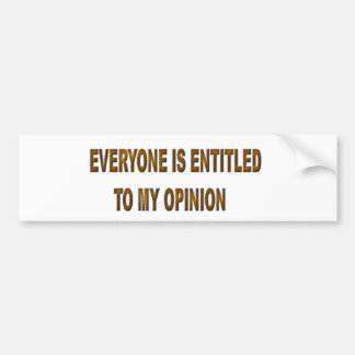 Everyone is entitled bumper sticker