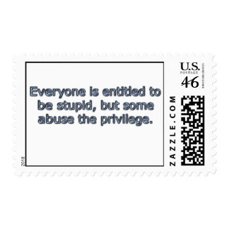 Everyone is entitled to be stupid, postage