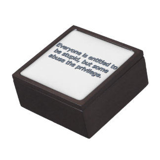 Everyone is entitled to be stupid, premium trinket box