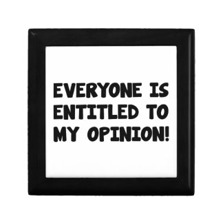 Everyone Is Entitled To My Opinion Jewelry Box