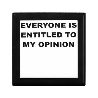 EVERYONE IS ENTITLED TO MY OPINION.png Keepsake Box