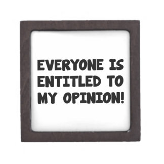 Everyone Is Entitled To My Opinion Premium Jewelry Boxes