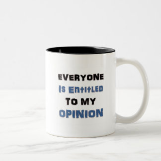 Everyone Is Entitled to My Opinion Two-Tone Coffee Mug