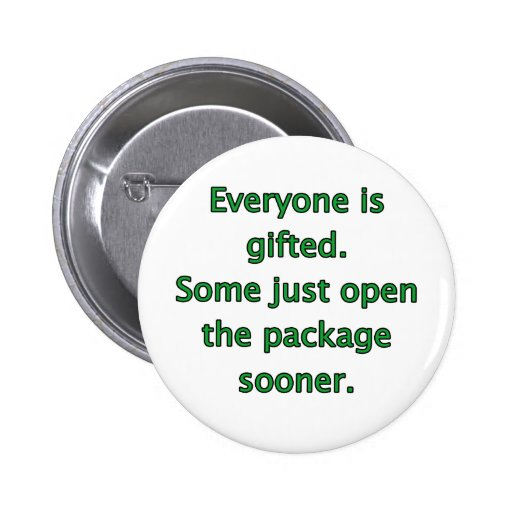 Everyone Is Gifted Pins