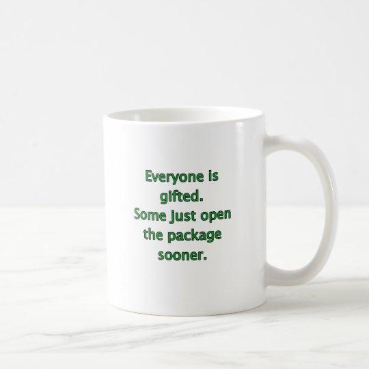 Everyone Is Gifted Coffee Mug
