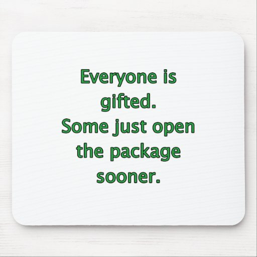 Everyone Is Gifted Mouse Mat