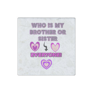 Everyone Is My Brother Stone Magnet