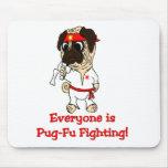 Everyone Is Pug-Fu Fighting Mousepad