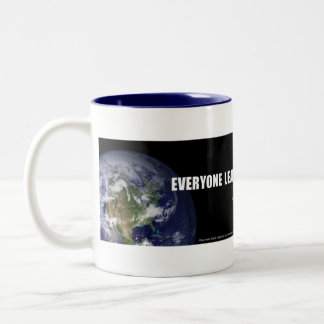 Everyone Leaves the World a Little Better Two-Tone Coffee Mug