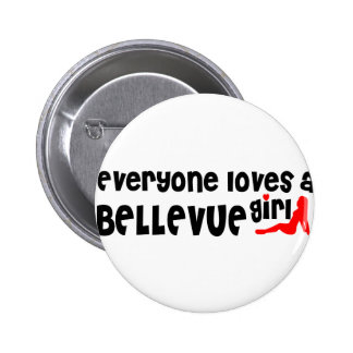 Everyone loves a Bellevue girl 2 Inch Round Button