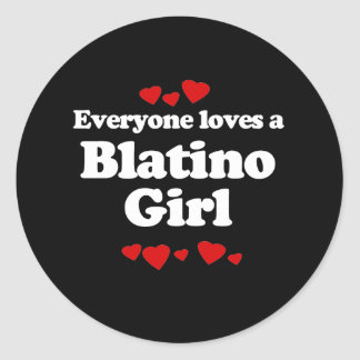 Everyone Loves a Blatino Girl T-shirt Round Stickers