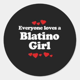 Everyone Loves a Blatino Girl T-shirt Round Sticker