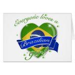 Everyone loves a Brazilian girl Greeting Card