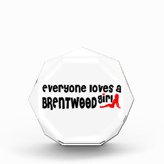 Everyone loves a Brentwood girl Acrylic Award