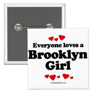 Everyone loves a Brooklyn girl 2 Inch Square Button