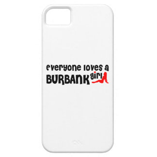 Everyone loves a Burbank girl iPhone 5 Cover