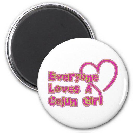 Everyone Loves A Cajun Girl Refrigerator Magnet