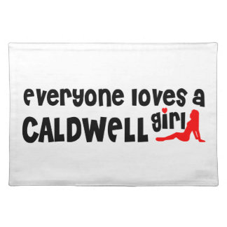 Everyone loves a Caldwell girl Cloth Place Mat