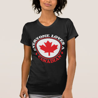 Everyone Loves a Canadian! T-Shirt