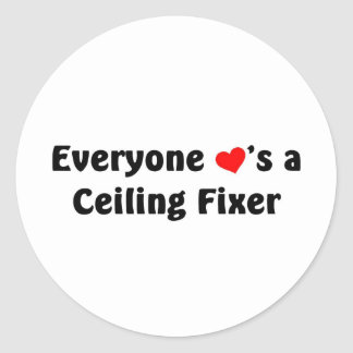 Everyone loves a Ceiling Fixer Round Sticker