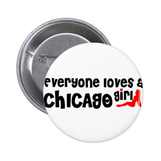 Everyone loves a Chicago girl 2 Inch Round Button