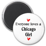 Everyone loves a Chicago Girl 2 Inch Round Magnet