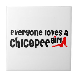 Everyone loves a Chicopee girl Small Square Tile
