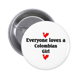 Everyone loves a Colombian Girl Pinback Button