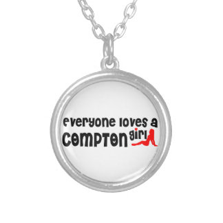 Everyone loves a Compton girl Round Pendant Necklace
