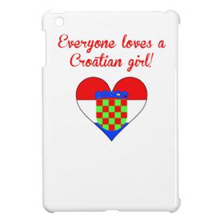 Everyone Loves A Croatian Girl iPad Mini Covers