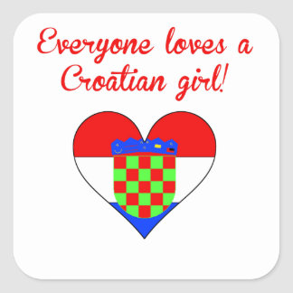 Everyone Loves A Croatian Girl Square Sticker