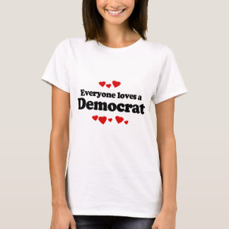 Everyone loves a Democrat.png T-Shirt