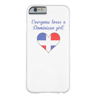 Everyone Loves A Dominican Girl Barely There iPhone 6 Case
