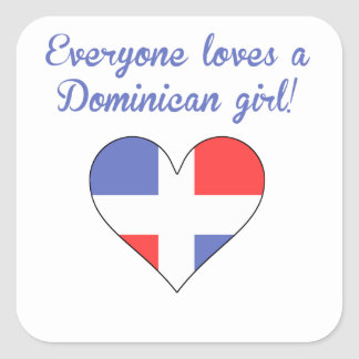 Everyone Loves A Dominican Girl Square Sticker