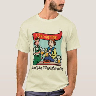 Everyone Loves A Drunk German Girl Oktoberfest T-Shirt