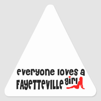Everyone loves a Fayetteville girl Triangle Sticker