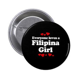 Everyone Loves a Filipina Girl T-shirt Pin