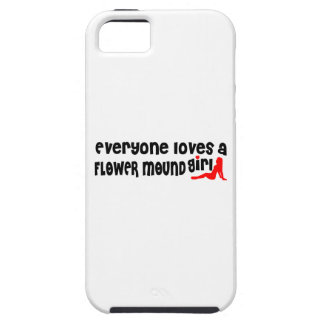 Everyone loves a Flower Mound girl iPhone 5 Cases