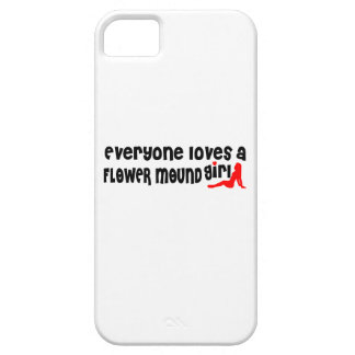Everyone loves a Flower Mound girl iPhone 5 Covers