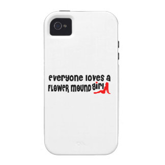 Everyone loves a Flower Mound girl Vibe iPhone 4 Case