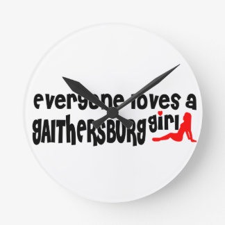 Everyone loves a Gaithersburg girl Round Wallclocks