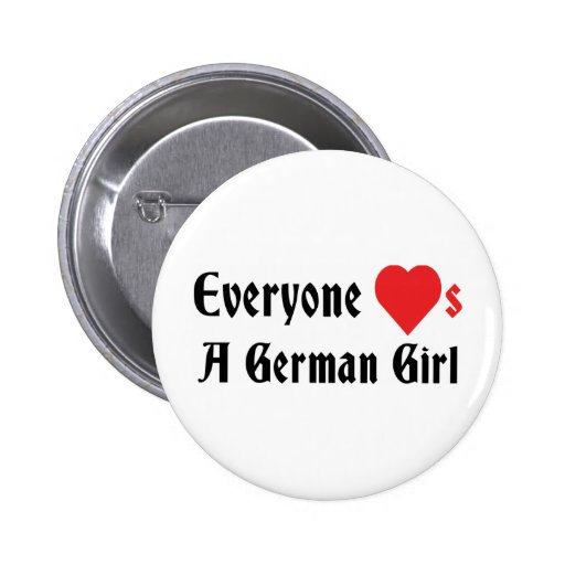 Everyone Loves A German Girl Pinback Buttons