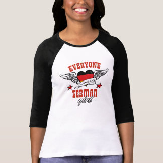 Everyone loves a German girl T-shirts